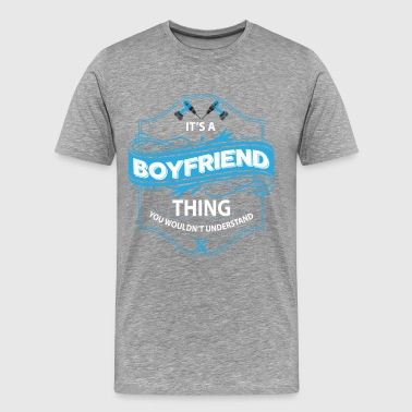 it's a boyfriend thing you wouldnt understand - Men's Premium T-Shirt