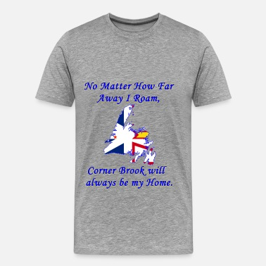 Roaming No Matter How Far Away I Roam, Corner Brook  - Men's Premium T-Shirt