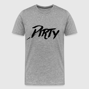 Dirty - Men's Premium T-Shirt