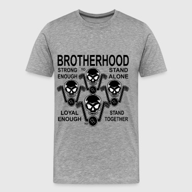 Brotherhood Strong Enough To Stand Alone - Men's Premium T-Shirt