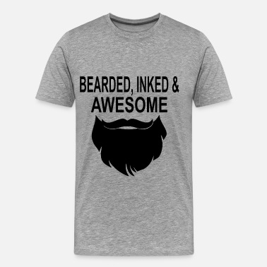 Awesome Beard Husband Bearded Inked & Awesome  ©WhiteTigerLLC.com   - Men's Premium T-Shirt