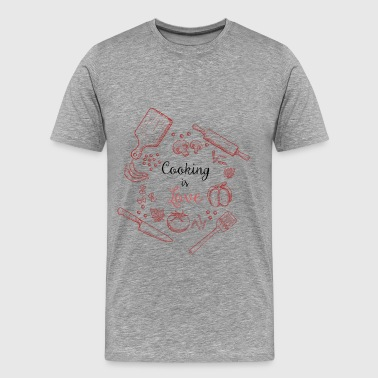 Cooking - Cooking is Love - Men's Premium T-Shirt