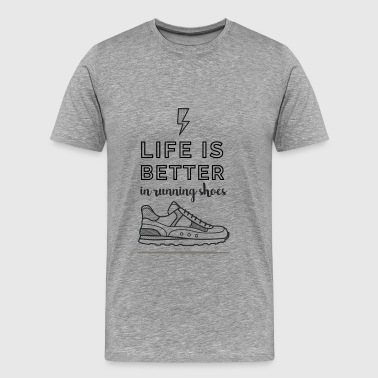 Fitness - Life is better in running shoes - Men's Premium T-Shirt
