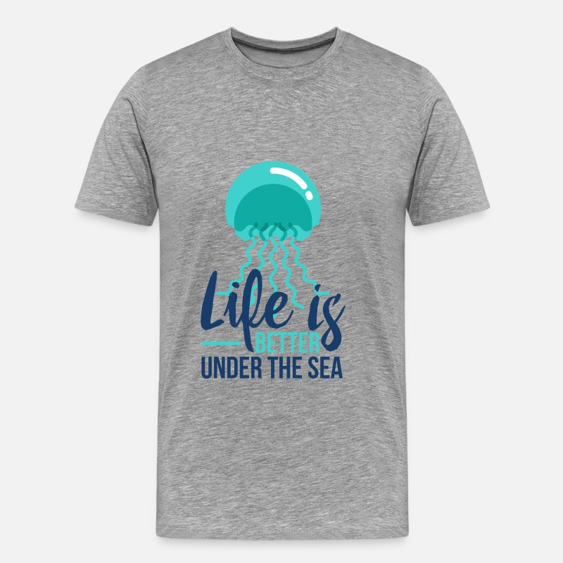 Diving Gift T-Shirts - Diving - Life is better under the sea - Men's Premium T-Shirt heather gray