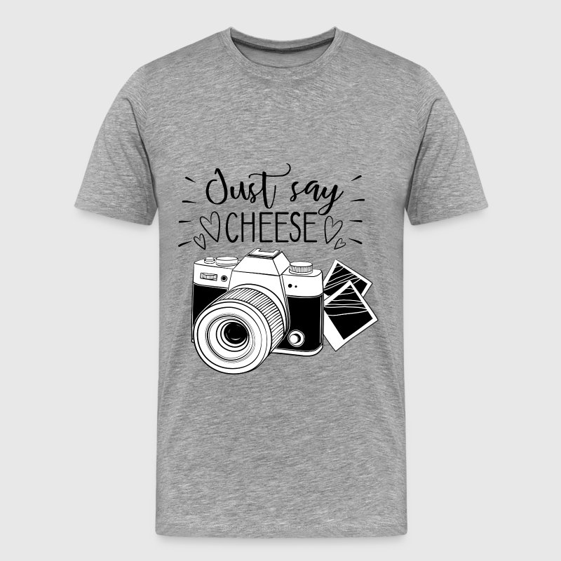 Photography - Just say cheese - Men's Premium T-Shirt