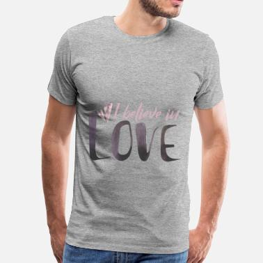 I Love Love - I believe in love  - Men's Premium T-Shirt