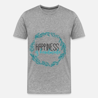 Handmade Hobby - Happiness is handmade - Men's Premium T-Shirt