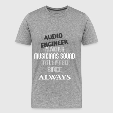 Audio Engineer - Audio Engineer - Men's Premium T-Shirt