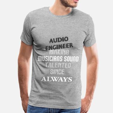 Audio Audio Engineer - Audio Engineer - Men's Premium T-Shirt