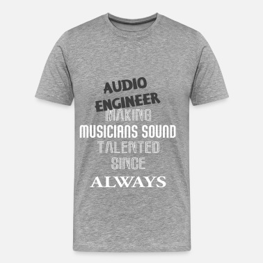 Audio Engineer Clothing Audio Engineer - Audio Engineer - Men's Premium T-Shirt