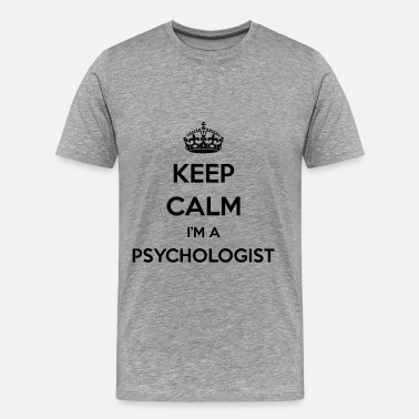 Psychologist Art Psychologist - Keep calm I'm a psychologist - Men's Premium T-Shirt
