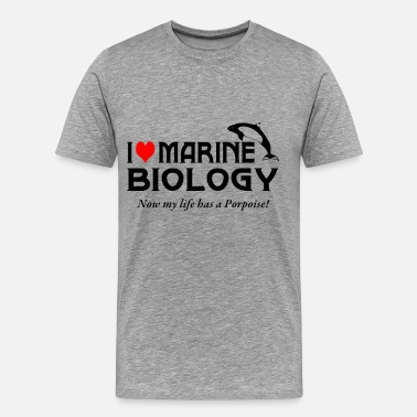 Funny Marine Biology I Love Marine Biology - Men's Premium T-Shirt