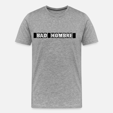 Saturday Night Live Bad Hombre - Men's Premium T-Shirt