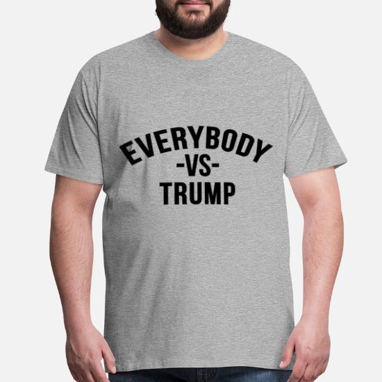 cfddaea1e4de everybody vs trump Men's Premium T-Shirt | Spreadshirt