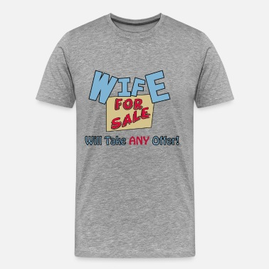 Wife For Sale wife for sale - Men's Premium T-Shirt