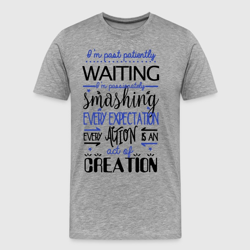 Past Patiently Waiting! - Men's Premium T-Shirt