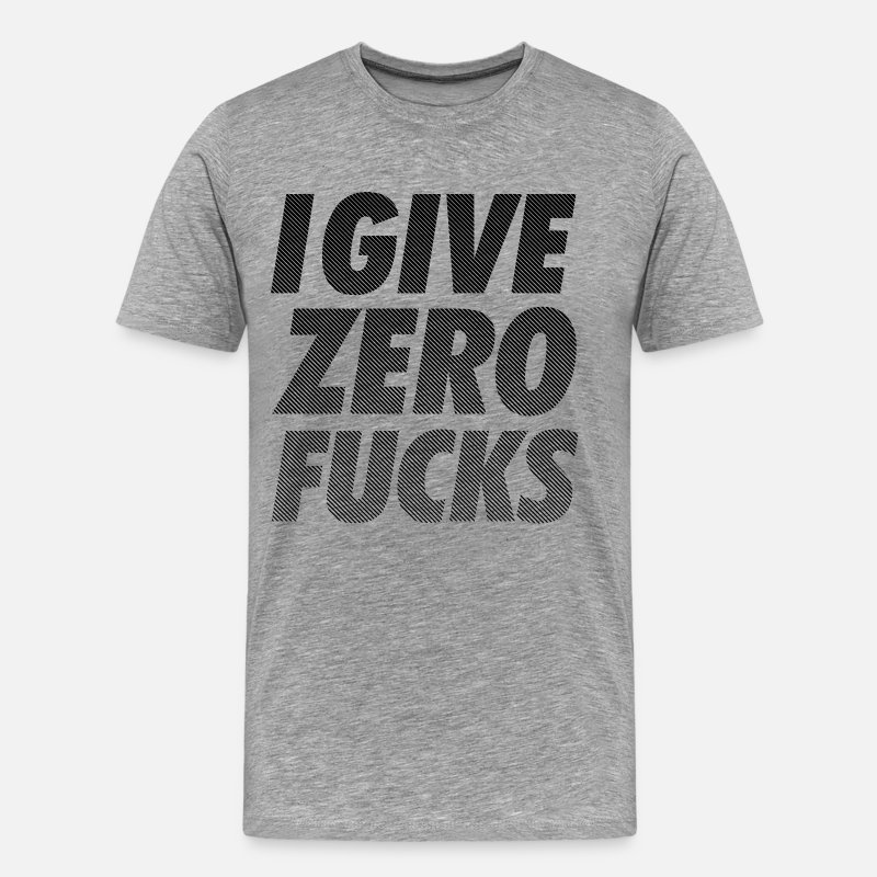 Swag T-Shirts - I GIVE ZERO FUCKS - Men's Premium T-Shirt heather gray