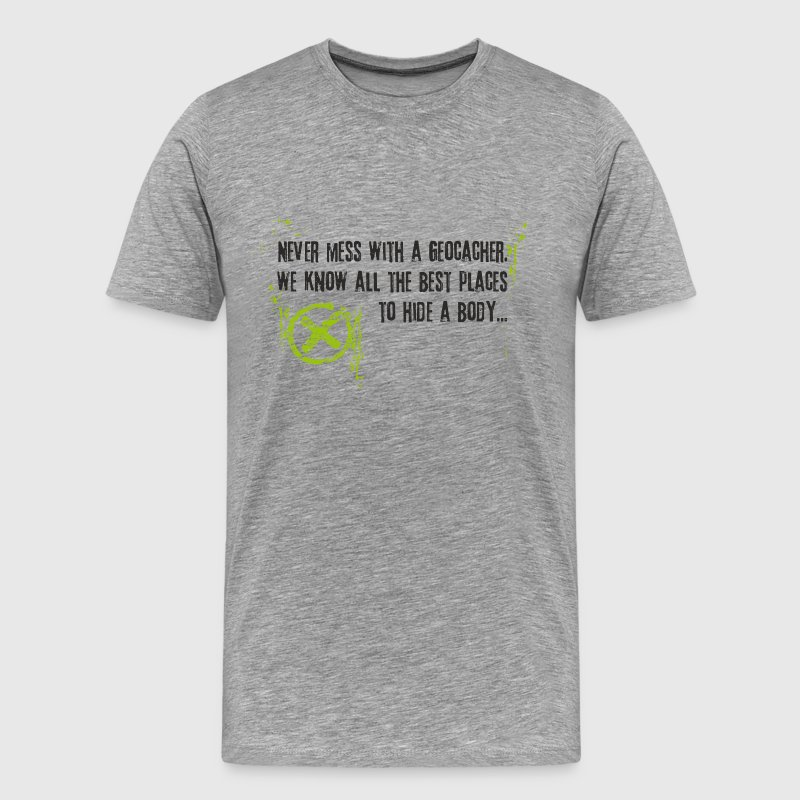 Geocaching - never mess with a geocacher - Men's Premium T-Shirt