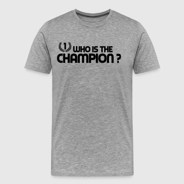 who is the champion - Men's Premium T-Shirt