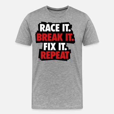 Sports Car Race it. Break it. Fix it. Repeat - Men's Premium T-Shirt