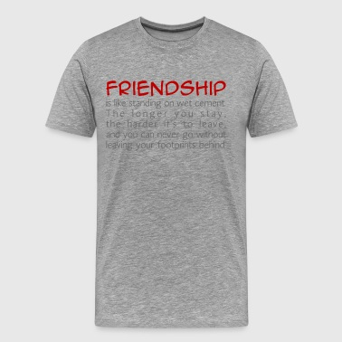 Friendship is like wet cement - Men's Premium T-Shirt