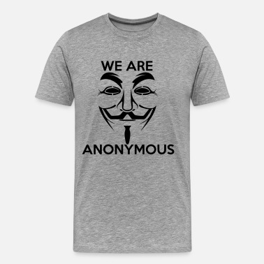We Are Anonymous We are Anonymous - Men's Premium T-Shirt