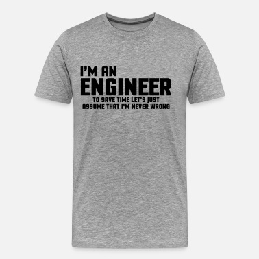 Cool Statement I'm An Engineer  - Men's Premium T-Shirt