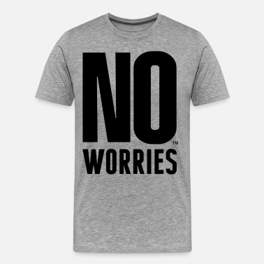 No Worries NO WORRIES - Men's Premium T-Shirt