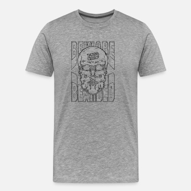 Beard Brothers Beware the Bearded Beard Lovers Don't Shave - Men's Premium T-Shirt