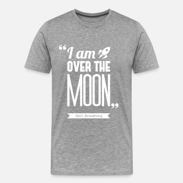 Neil Armstrong Armstrong's moon | T-shirt quote ♂ - Men's Premium T-Shirt