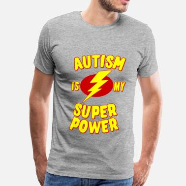Superhero Autism is My Super Power - Men's Premium T-Shirt