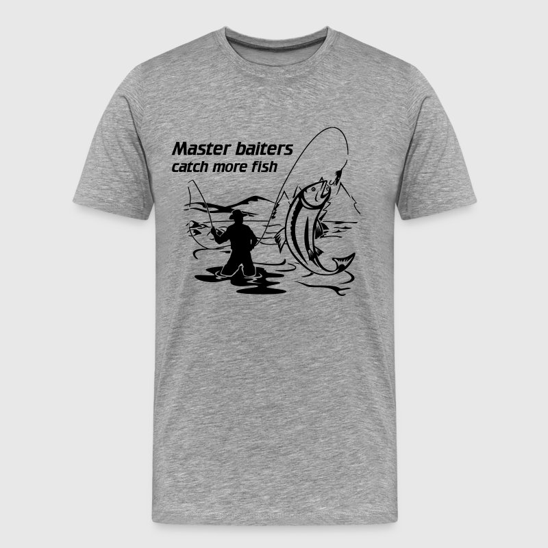 Master baiters catch more fish - Men's Premium T-Shirt
