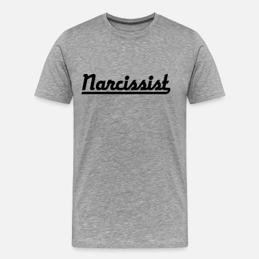Narcissistic Narcissist - Men's Premium T-Shirt