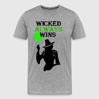 Wicked Always Wins! Zelena T-Shirt. - Men's Premium T-Shirt