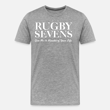 Rugby Rugby Sevens White Give Me 14 Minutes of Your Life - Men's Premium T-Shirt