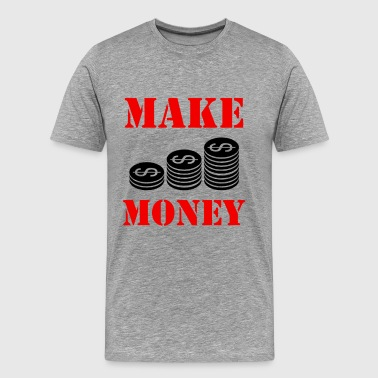 Make Money - Men's Premium T-Shirt