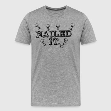 Nailed It Tee - Men's Premium T-Shirt