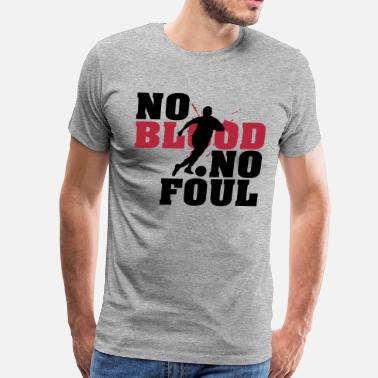 Foul Football: No blood no foul - Men's Premium T-Shirt