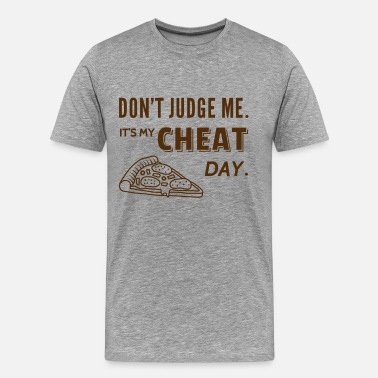 I Will Cheat You Cheat Day Funny Diet - Men's Premium T-Shirt