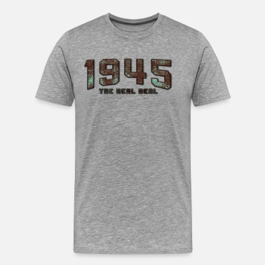 Real Deal Birthday 1945 The Real Deal Vintage Classic - Men's Premium T-Shirt