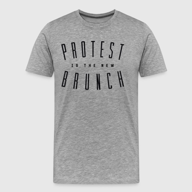 Protest is the New Brunch - Men's Premium T-Shirt