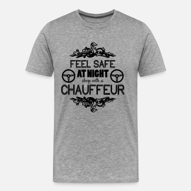 Chauffeur Funny Sleep With A Chauffeur Shirt - Men's Premium T-Shirt