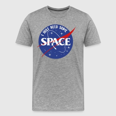 I just need some space - Men's Premium T-Shirt
