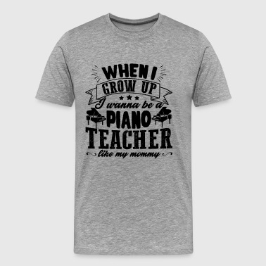 Wanna Be A Piano Teacher Shirt - Men's Premium T-Shirt