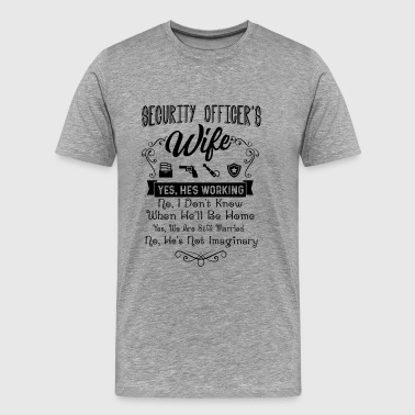 Security Officer's Wife Shirt - Men's Premium T-Shirt