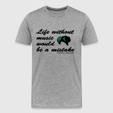 La Música Friedrich Nietzsche - Life Without Music - Men's Premium T-Shirt