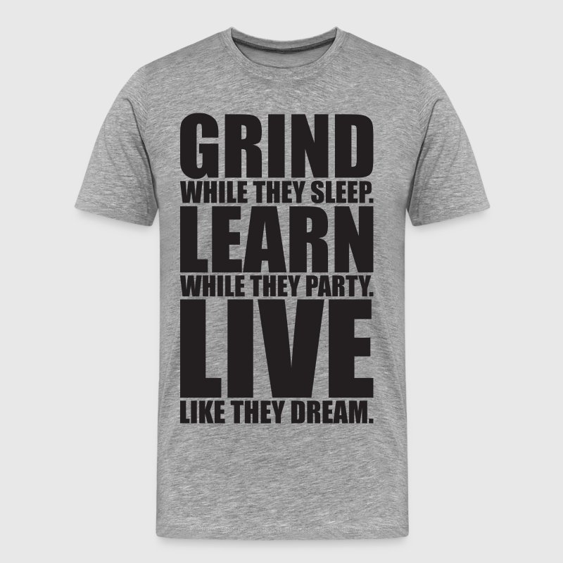 Grind, Learn, Live (Black Print) - Men's Premium T-Shirt
