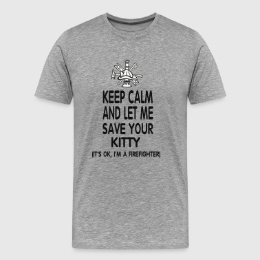 Keep Calm And Let Me Save Your Kitty - Men's Premium T-Shirt