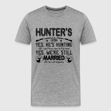 Hunter's Wife Shirt - Men's Premium T-Shirt