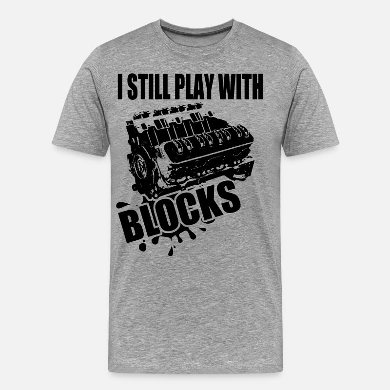 Block T-Shirts - I still play with blocks - Men's Premium T-Shirt heather gray